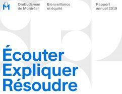 Dépôt du Rapport annuel 2019 de l'Ombudsman de Montréal, ayant pour thème : «Écouter, Expliquer, Résoudre»